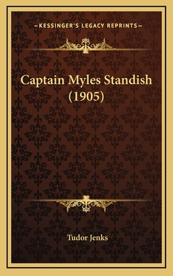 Captain Myles Standish (1905) Captain Myles Standish (1905) - Jenks, Tudor