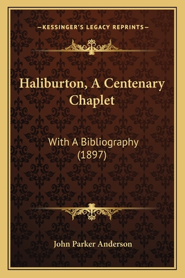 Haliburton, a Centenary Chaplet: With a Bibliography (1897) - Anderson, John Parker