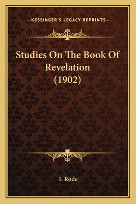 Studies on the Book of Revelation (1902) - Rode, I