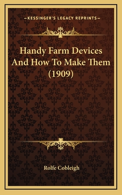 Handy Farm Devices and How to Make Them (1909) - Cobleigh, Rolfe
