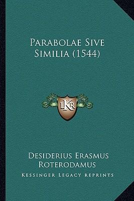 Parabolae Sive Similia (1544) - Roterodamus, Desiderius Erasmus
