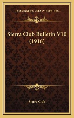 Sierra Club Bulletin V10 (1916) - Sierra Club