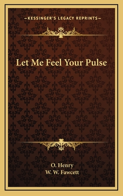 Let Me Feel Your Pulse - Henry, O