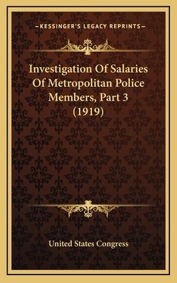 Investigation of Salaries of Metropolitan Police Members, Part 3 (1919) - United States Congress