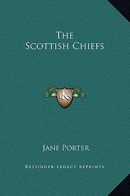 The Scottish Chiefs - Porter, Jane