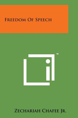 Freedom of Speech - Chafee, Zechariah, Jr.