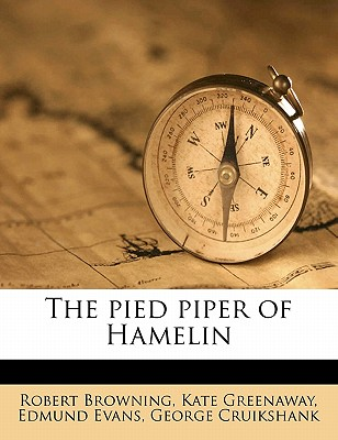 The Pied Piper of Hamelin - Browning, Robert, and Greenaway, Kate