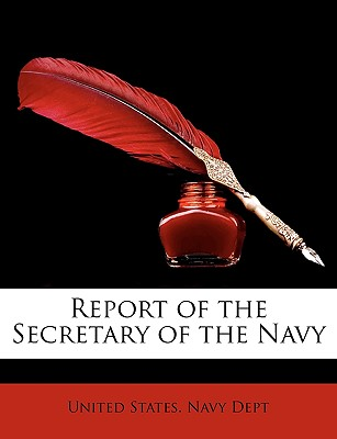Report of the Secretary of the Navy - United States Navy Department (Creator)