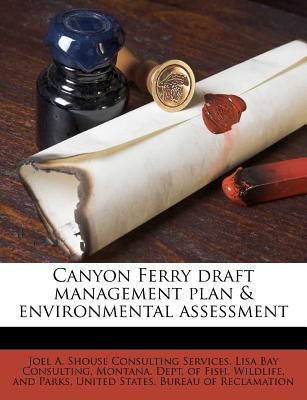 Canyon Ferry Draft Management Plan & Environmental Assessment - Services, Joel A Shouse Consulting, and Consulting, Lisa Bay, and Montana Dept of Fish & Wildlife (Creator)