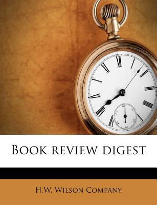 Book Review Digest - H W Wilson Company (Creator)