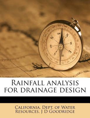Rainfall Analysis for Drainage Design - Goodridge, J D, and California Dept of Water Resources (Creator)