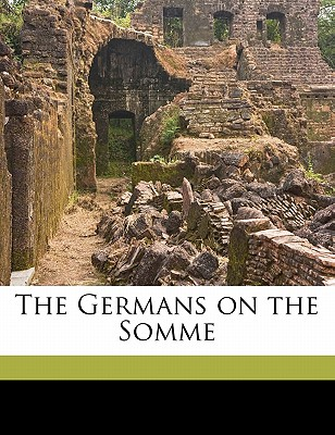 The Germans on the Somme - Gibbs, Philip