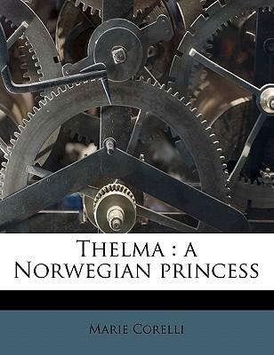 Thelma : a Norwegian princess - Corelli, Marie