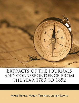 Extracts of the Journals and Correspondence from the Year 1783 to 1852 Volume 2 - Berry, Mary, Dr., and Lewis, Maria Theresa Lister