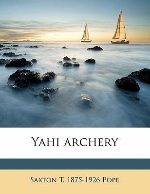 Yahi Archery - Pope, Saxton T 1875