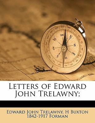 Letters of Edward John Trelawny... - Trelawny, Edward John (Creator)