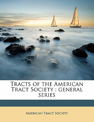 Tracts of the American Tract Society: General Series - American Tract Society (Creator)