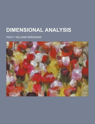 Dimensional Analysis - Bridgman, Percy Williams