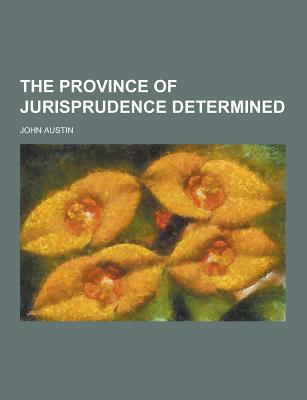 The Province of Jurisprudence Determined - Austin, John