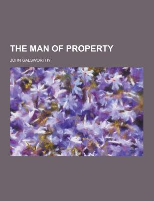 The Man of Property - Galsworthy, John, Sir