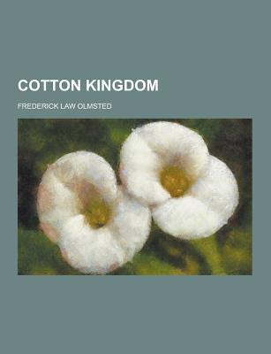 Cotton Kingdom - Olmsted, Frederick Law
