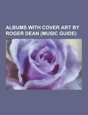 Albums with Cover Art by Roger Dean (Music Guide): Squawk, Roger Dean, Tales from Topographic Oceans, Yessongs, Union, Relayer, Drama, Fragile, Osibisa, the Ultimate Yes: 35th Anniversary Collection, Close to the Edge, Yesyears - Source Wikipedia
