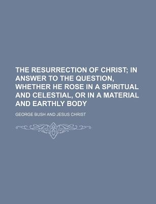 The Resurrection of Christ - Bush, George, President