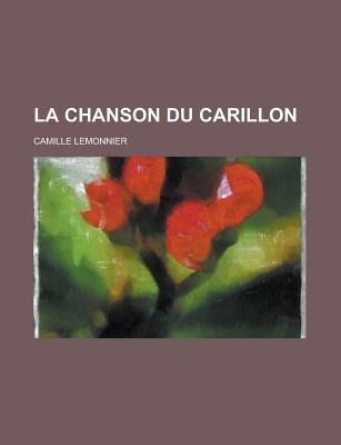 La Chanson Du Carillon - Lemonnier, Camille