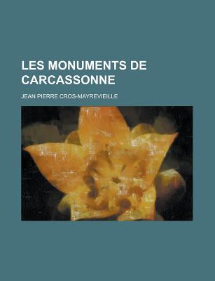 Les Monuments de Carcassonne - Cros-Mayrevieille, Jean Pierre