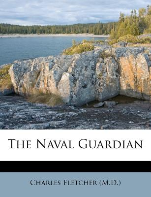 The Naval Guardian - Fletcher, Charles