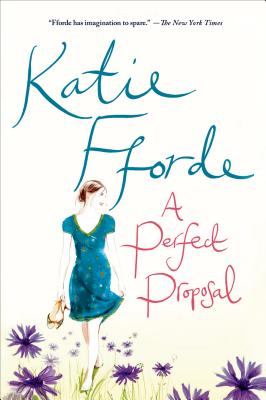 A Perfect Proposal - Fforde, Katie
