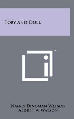 Toby and Doll - Watson, Nancy Dingman