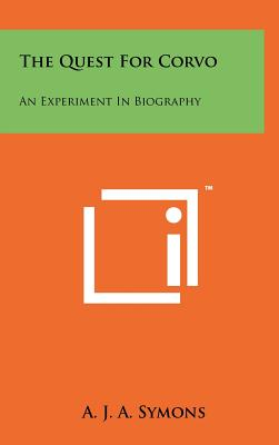The Quest for Corvo: An Experiment in Biography - Symons, A J A