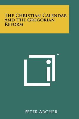 The Christian Calendar and the Gregorian Reform - Archer, Peter