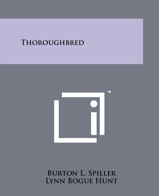 Thoroughbred - Spiller, Burton L