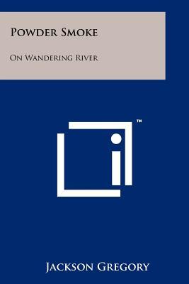 Powder Smoke: On Wandering River - Gregory, Jackson