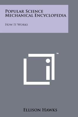 Popular Science Mechanical Encyclopedia: How It Works - Hawks, Ellison