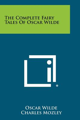 The Complete Fairy Tales of Oscar Wilde - Wilde, Oscar