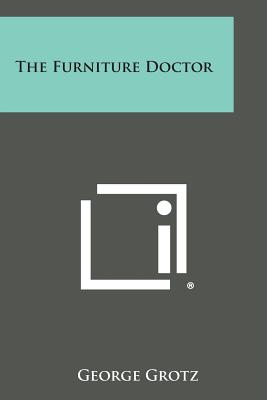 The Furniture Doctor - Grotz, George