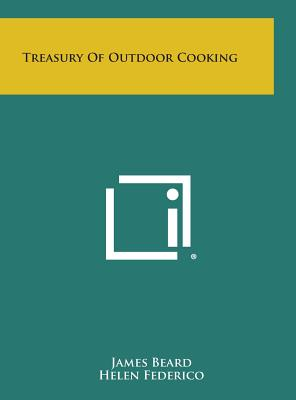 Treasury of Outdoor Cooking - Beard, James