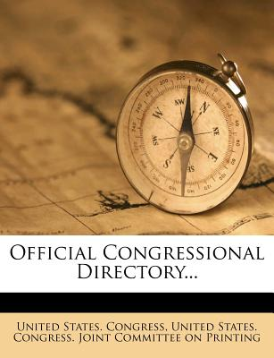Official Congressional Directory... - Congress, United States, Professor, and United States Congress Joint Committee (Creator)
