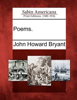 Poems. - Bryant, John Howard