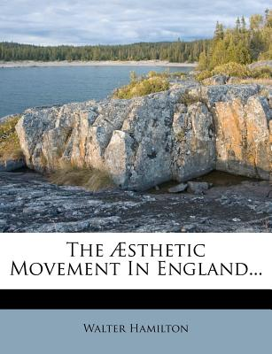 The Sthetic Movement in England... - Hamilton, Walter