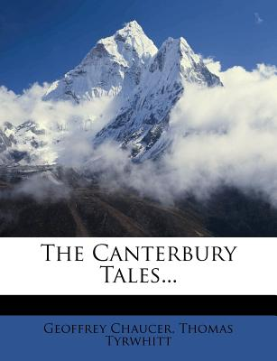 The Canterbury Tales... - Chaucer, Geoffrey, and Tyrwhitt, Thomas