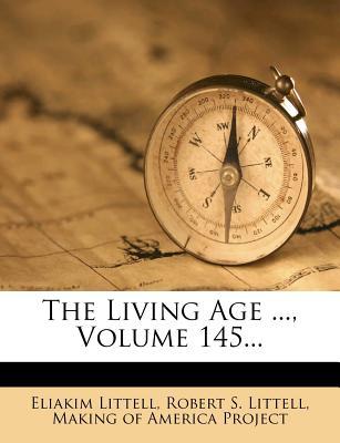 The Living Age ..., Volume 145... - Littell, Eliakim