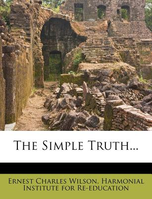 The Simple Truth - Wilson, Ernest Charles