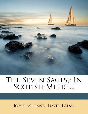 The Seven Sages: In Scotish Metre - Rolland, John