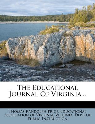 The Educational Journal of Virginia... - Price, Thomas Randolph