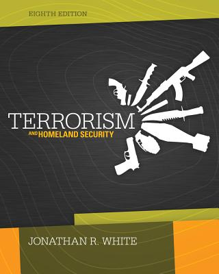 Terrorism and Homeland Security - White, Jonathan R