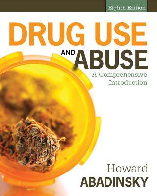 Drug Use and Abuse: A Comprehensive Introduction - Abadinsky, Howard